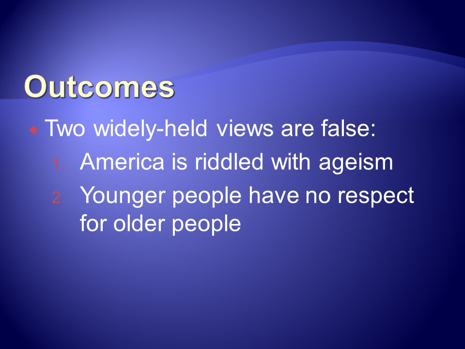 Outcomes Two widely-held views are false: