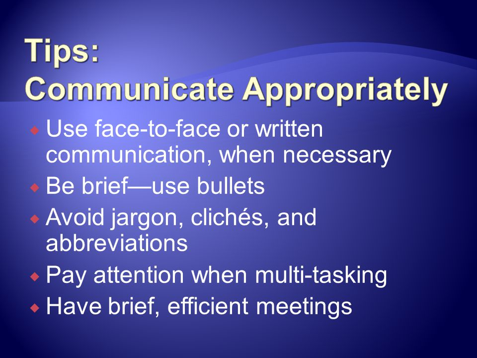 Tips: Communicate Appropriately