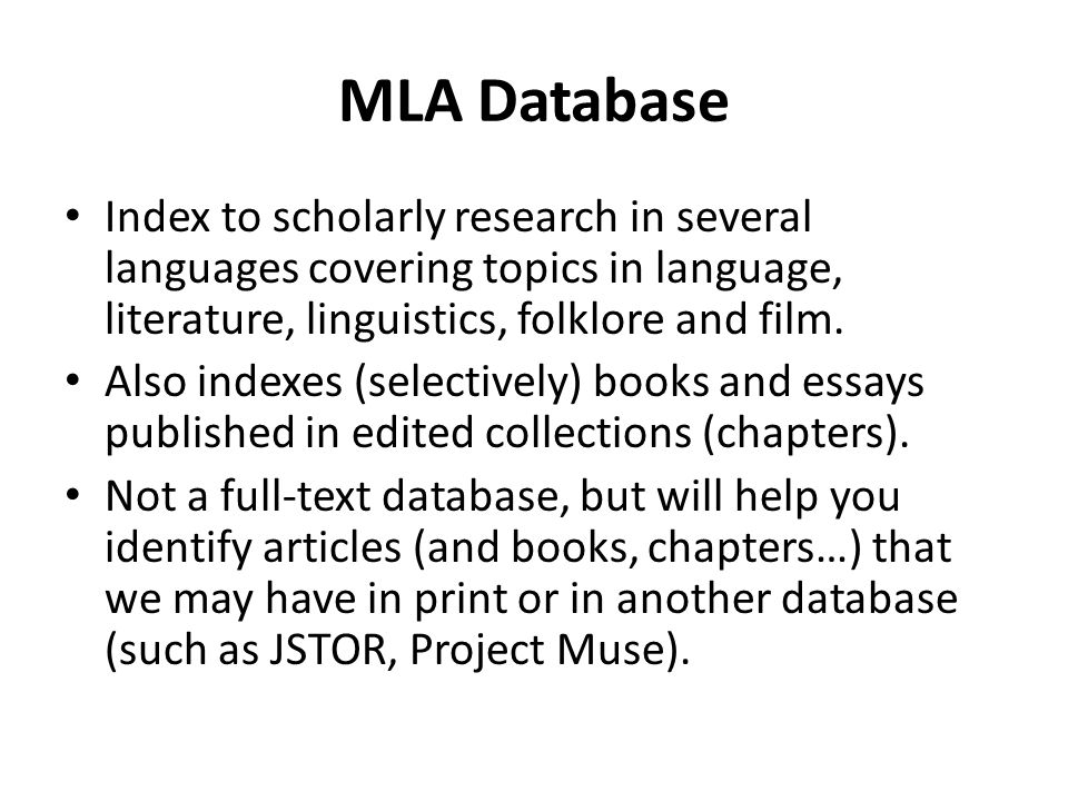 MLA Database Index to scholarly research in several languages covering topics in language, literature, linguistics, folklore and film.