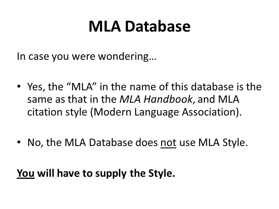 MLA Database In case you were wondering…