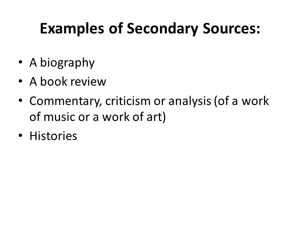 Examples of Secondary Sources: