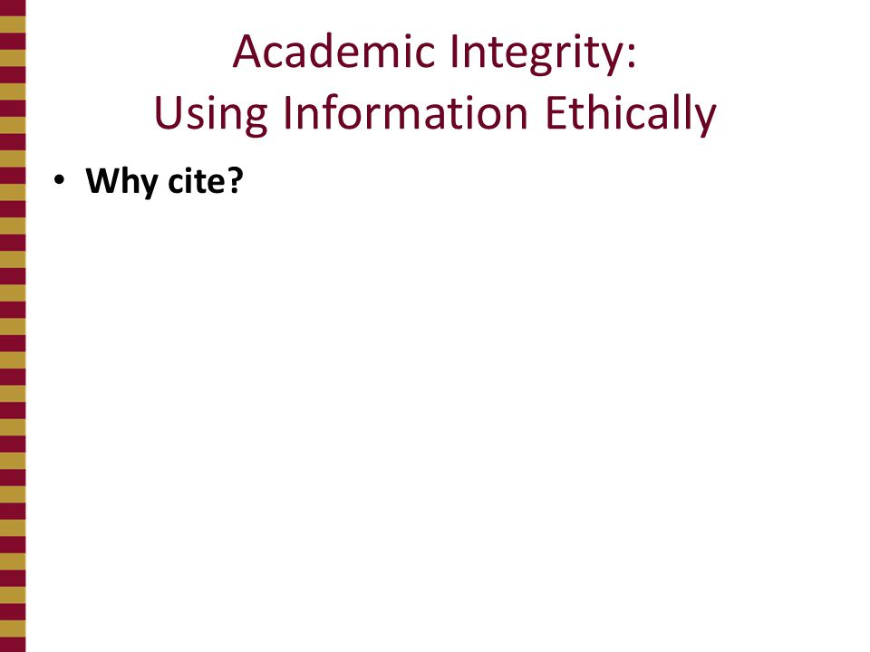 Academic Integrity: Using Information Ethically