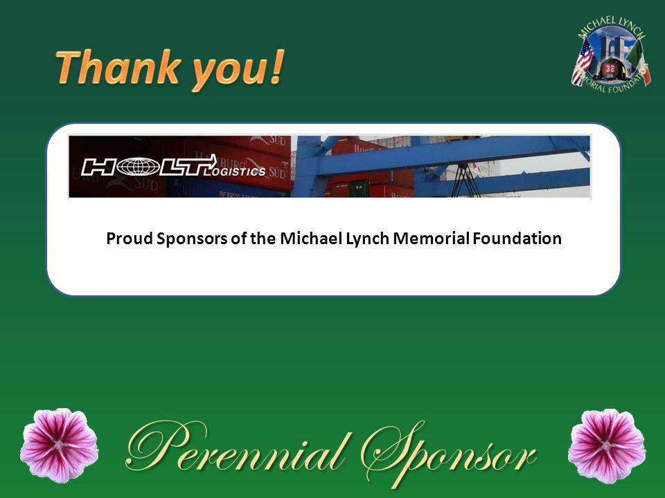 Proud Sponsors of the Michael Lynch Memorial Foundation