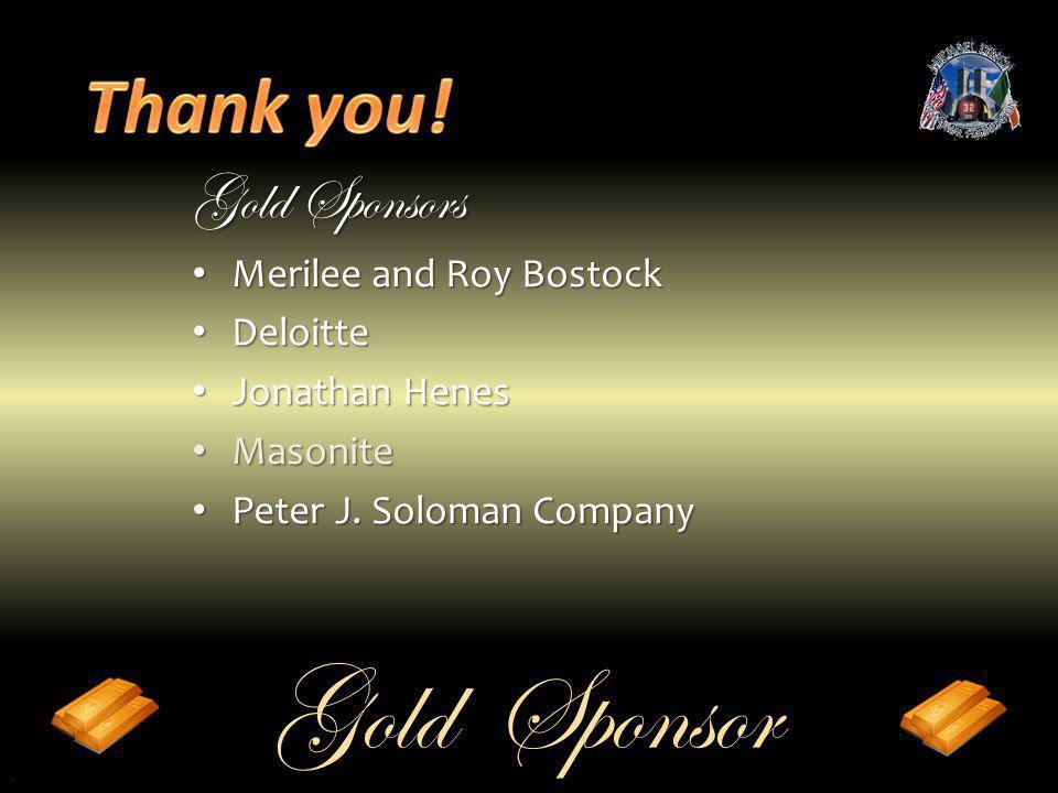 Gold Sponsors Merilee and Roy Bostock Deloitte Jonathan Henes Masonite