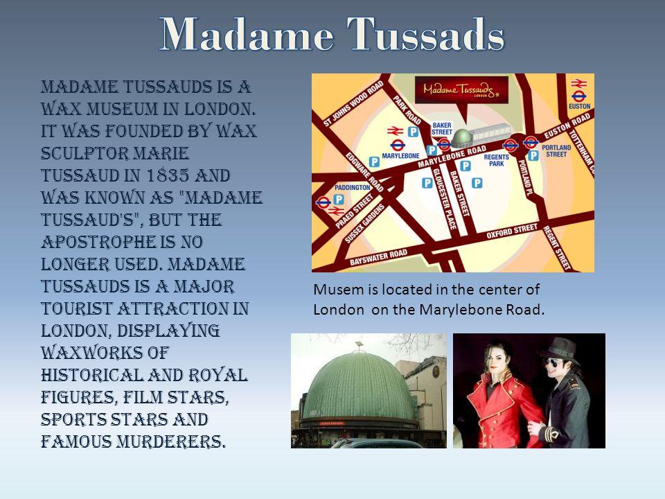 Madame Tussads