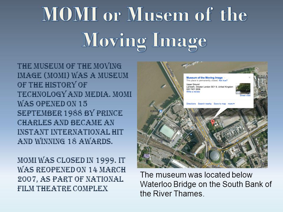 MOMI or Musem of the Moving Image