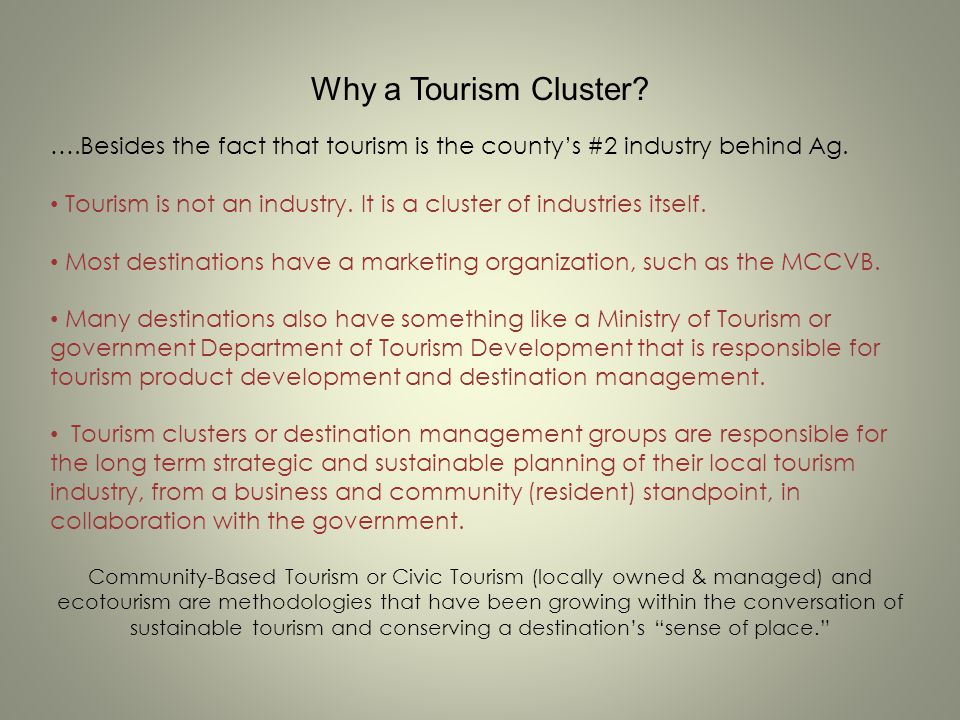 Why a Tourism Cluster ….Besides the fact that tourism is the county's #2 industry behind Ag.