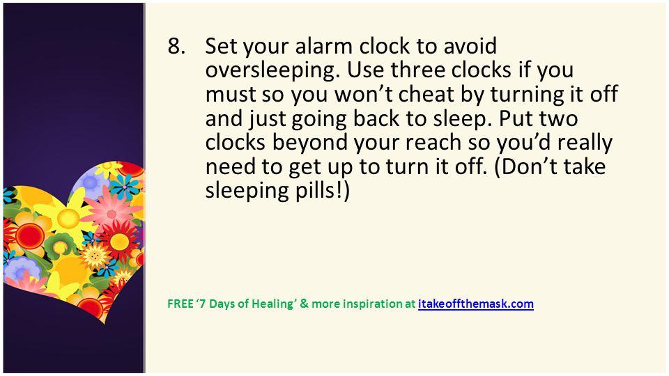 Set your alarm clock to avoid oversleeping