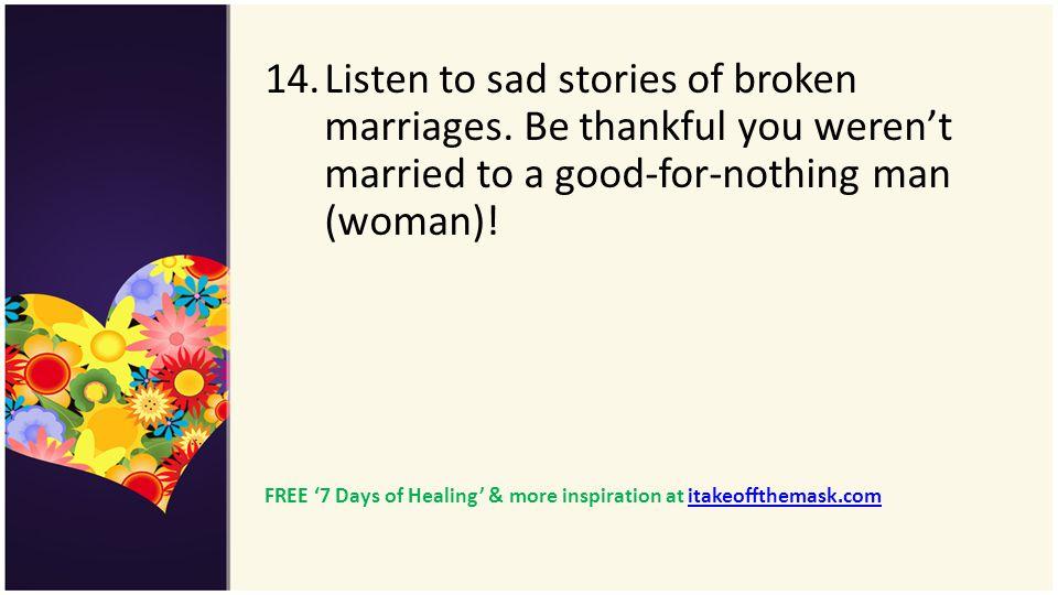 Listen to sad stories of broken marriages