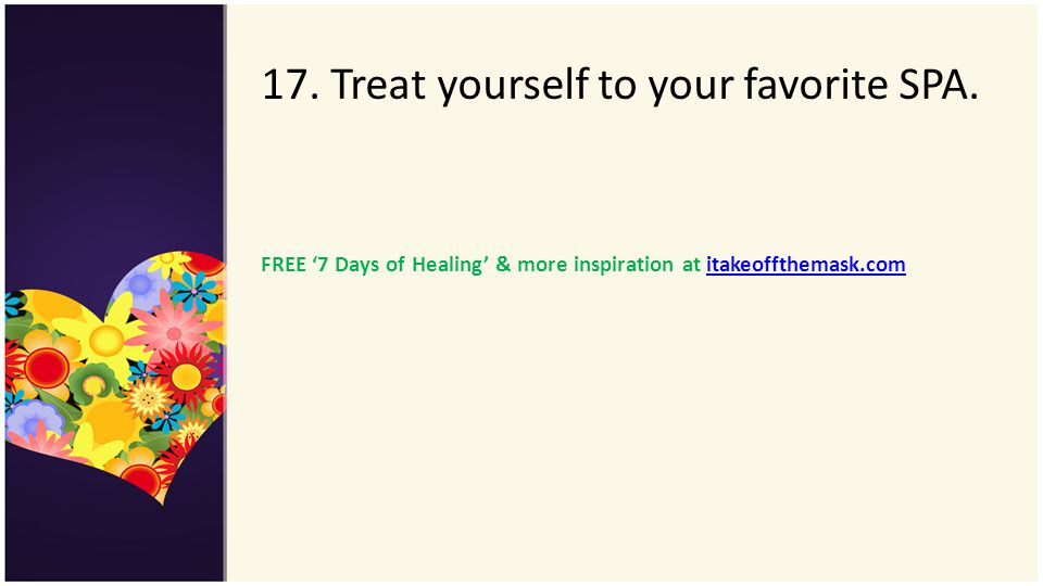 17. Treat yourself to your favorite SPA.