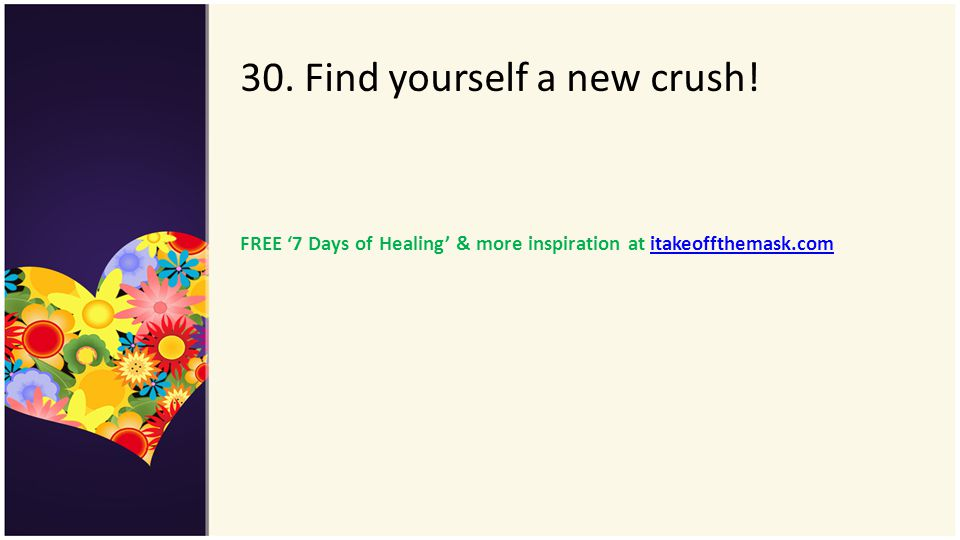 30. Find yourself a new crush!