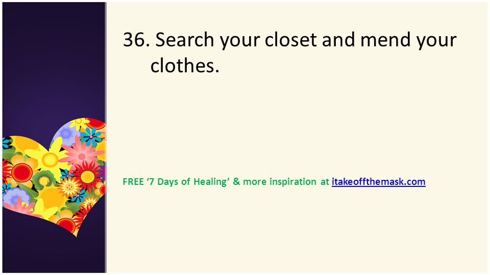 36. Search your closet and mend your clothes.