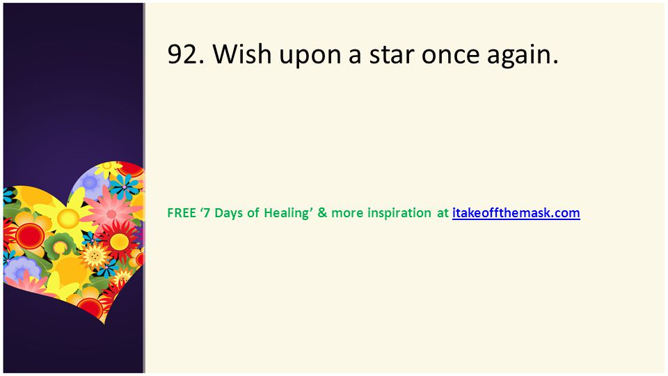 92. Wish upon a star once again.