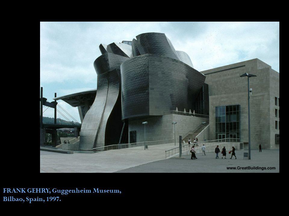 FRANK GEHRY, Guggenheim Museum, Bilbao, Spain, 1997.