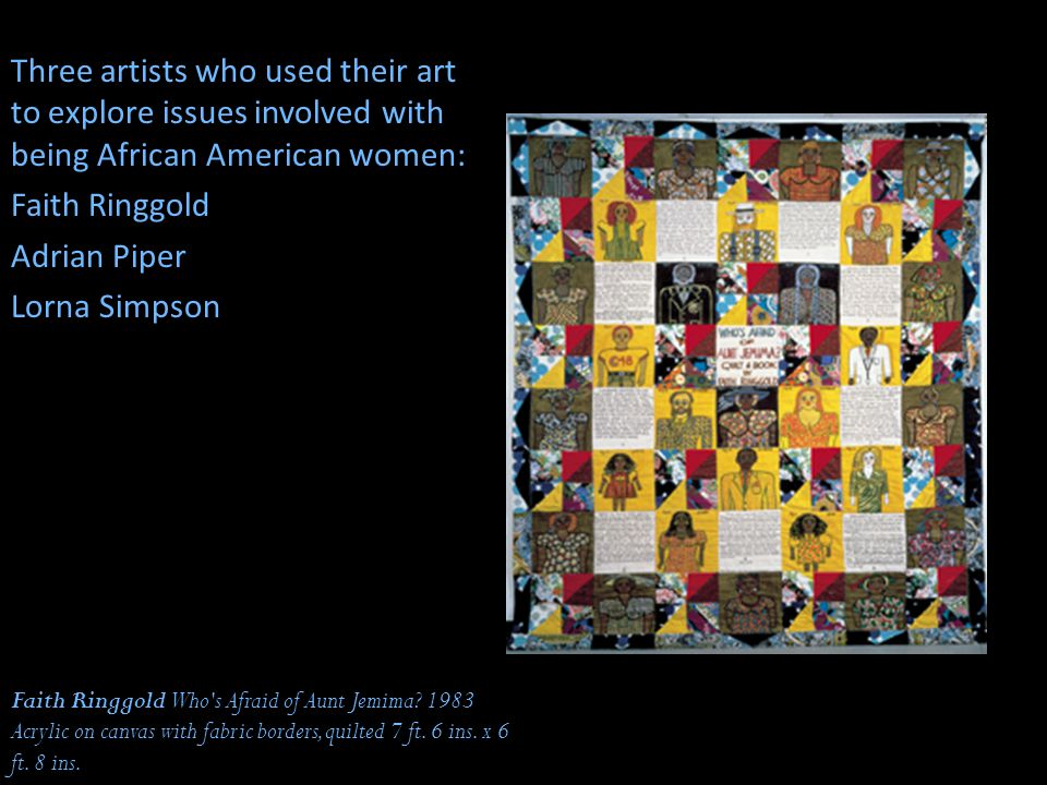 Three artists who used their art to explore issues involved with being African American women: