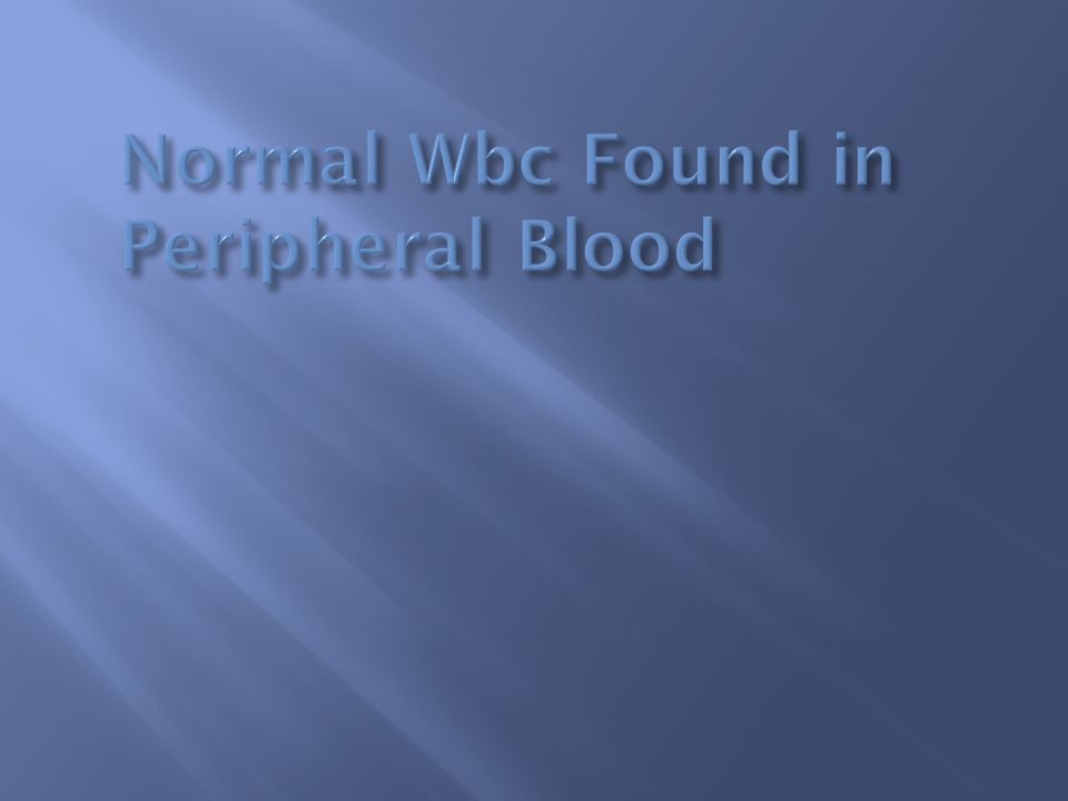 Normal Wbc Found in Peripheral Blood