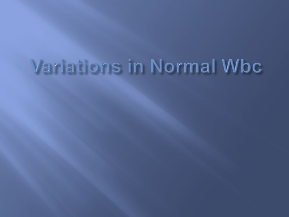 Variations in Normal Wbc