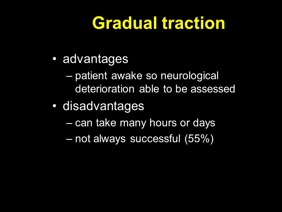 Gradual traction advantages disadvantages