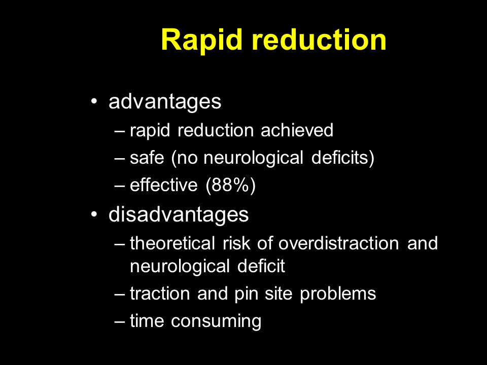 Rapid reduction advantages disadvantages rapid reduction achieved