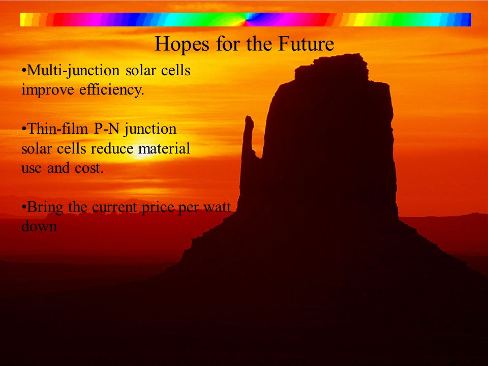 Hopes for the Future Multi-junction solar cells improve efficiency.