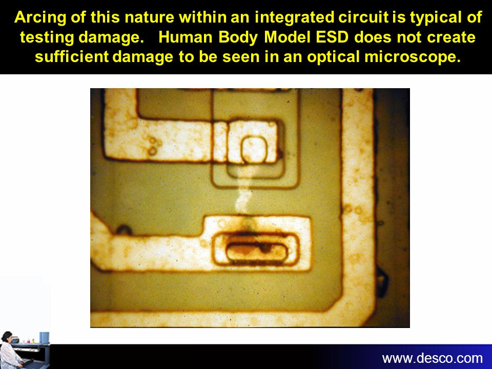 Arcing of this nature within an integrated circuit is typical of testing damage. Human Body Model ESD does not create sufficient damage to be seen in an optical microscope.