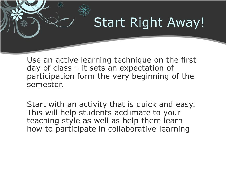 Start Right Away!