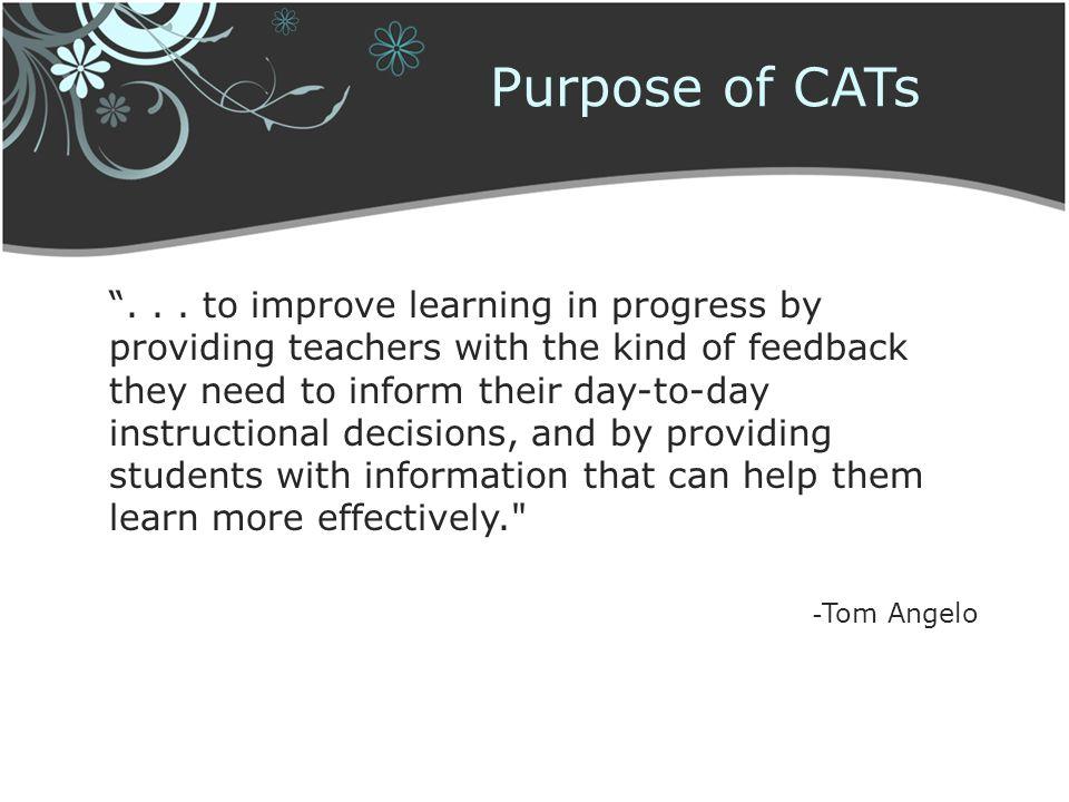 Purpose of CATs