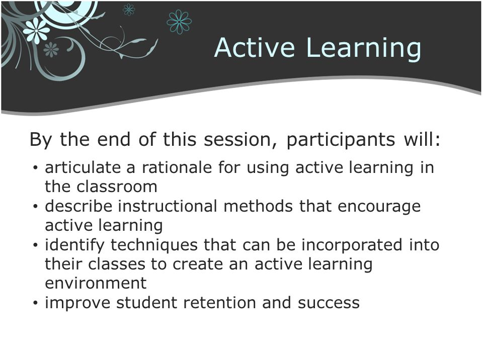 Active Learning By the end of this session, participants will: