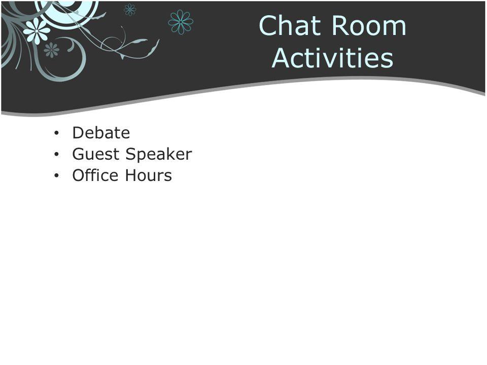 Chat Room Activities Debate Guest Speaker Office Hours