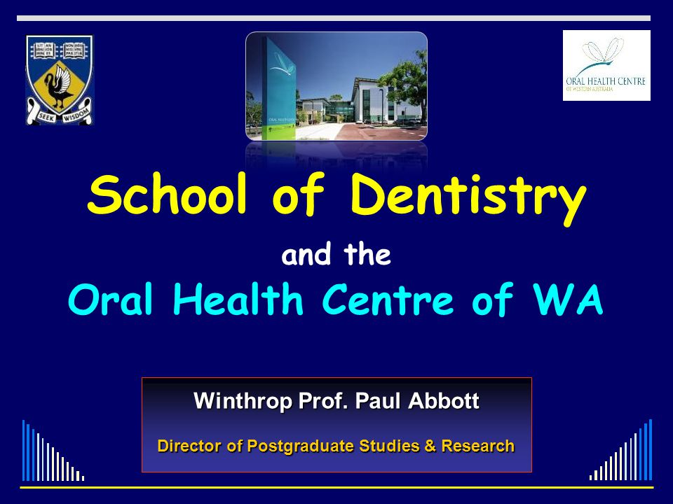 School of Dentistry and the Oral Health Centre of WA