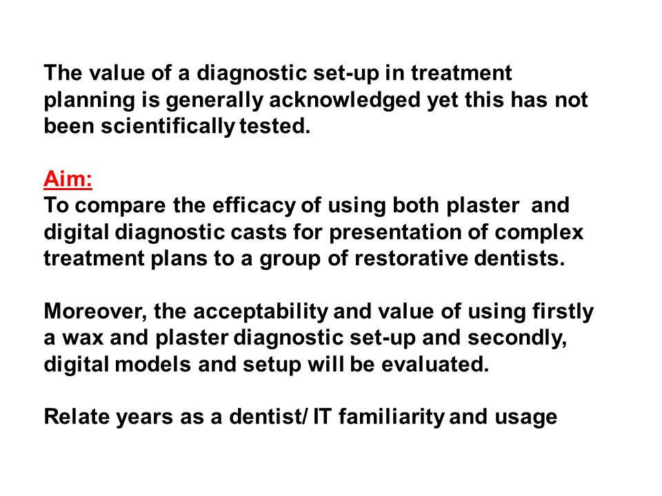 The value of a diagnostic set-up in treatment planning is generally acknowledged yet this has not been scientifically tested.
