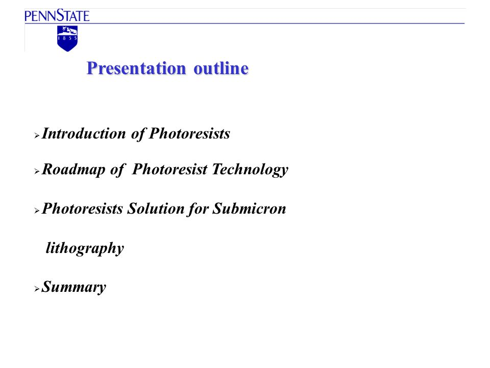 Presentation outline Introduction of Photoresists
