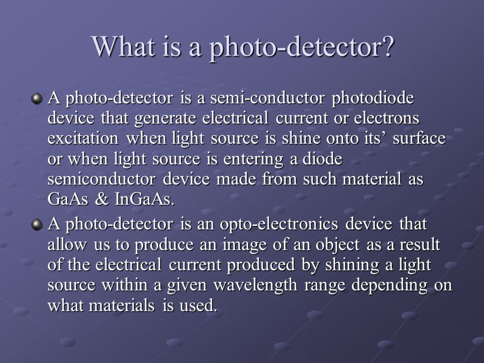 What is a photo-detector