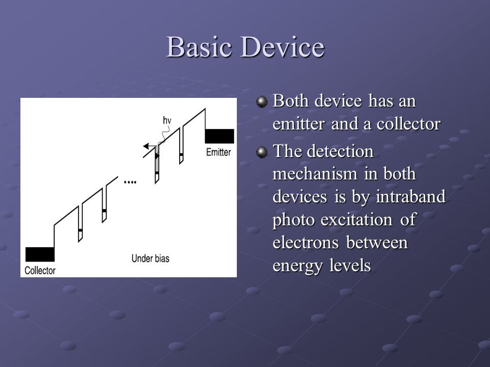 Basic Device Both device has an emitter and a collector
