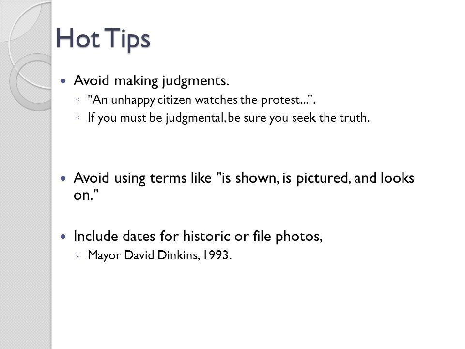 Hot Tips Avoid making judgments.