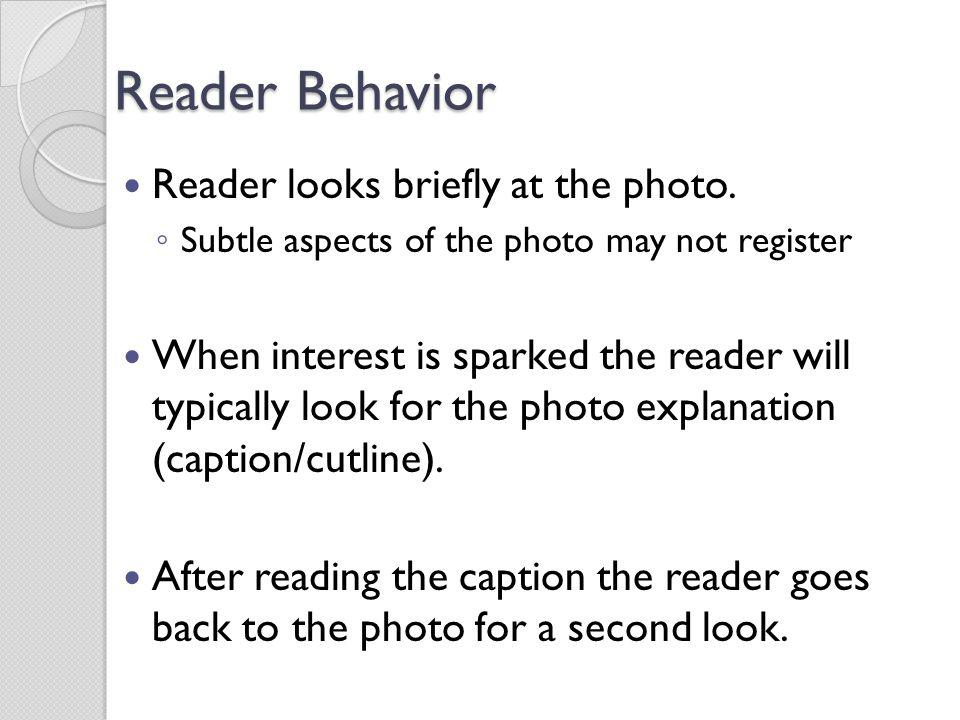 Reader Behavior Reader looks briefly at the photo.