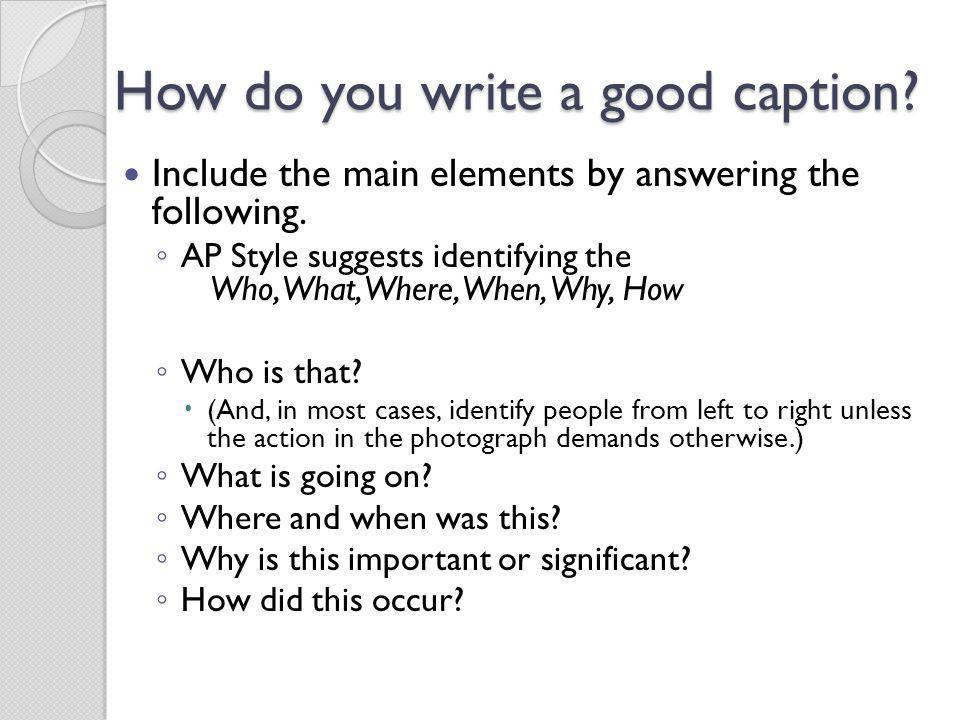 How do you write a good caption