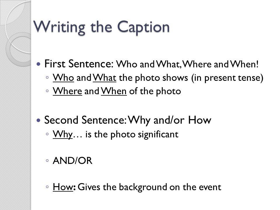 Writing the Caption First Sentence: Who and What, Where and When!