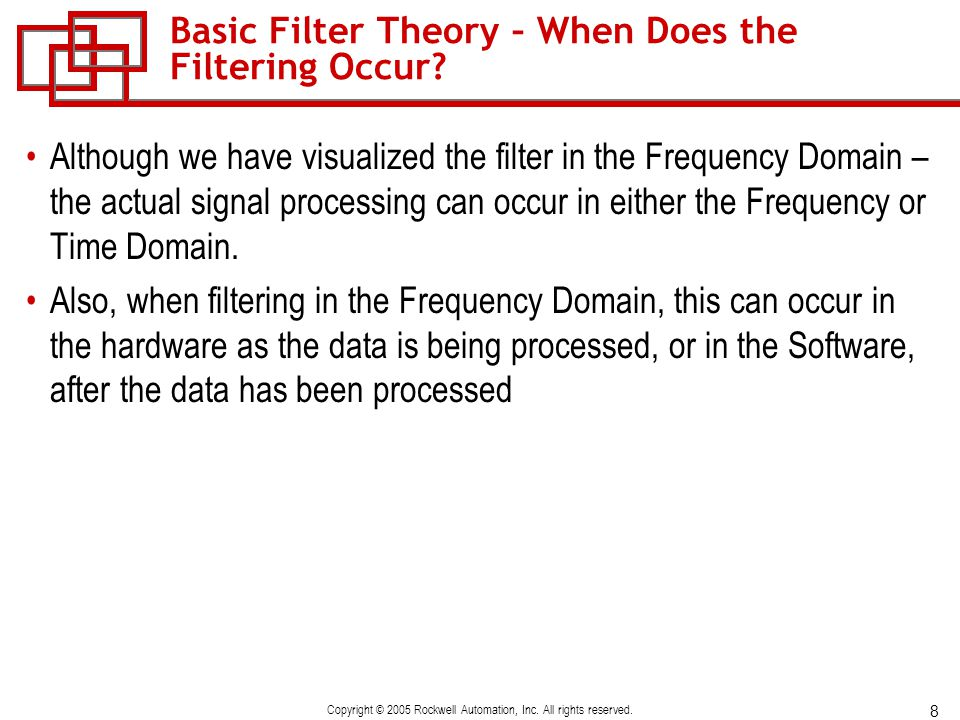 Basic Filter Theory – When Does the Filtering Occur