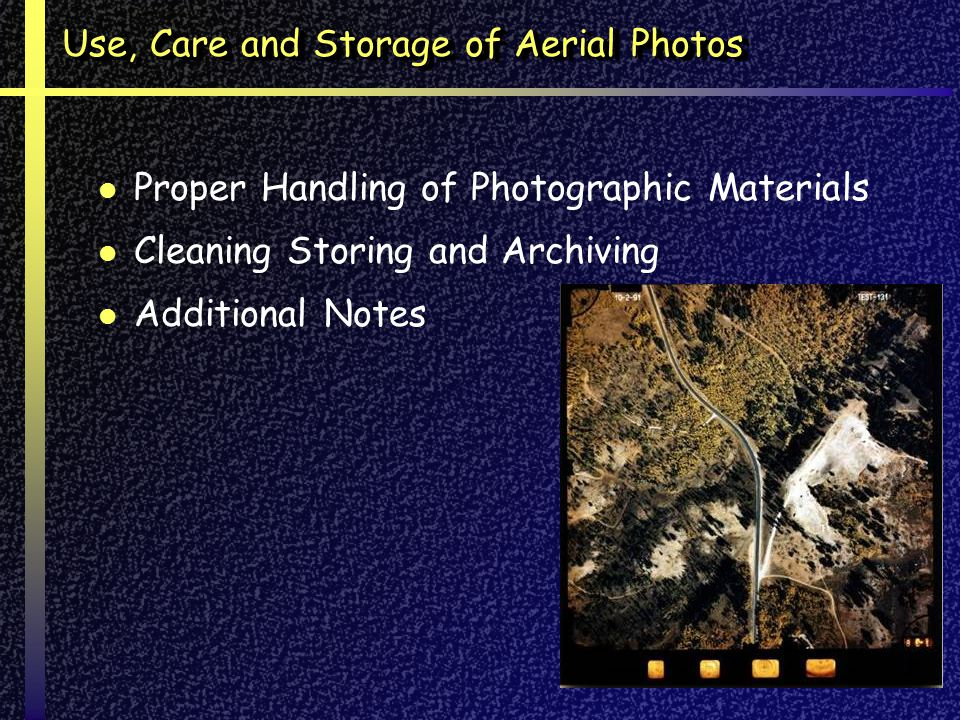 Use, Care and Storage of Aerial Photos