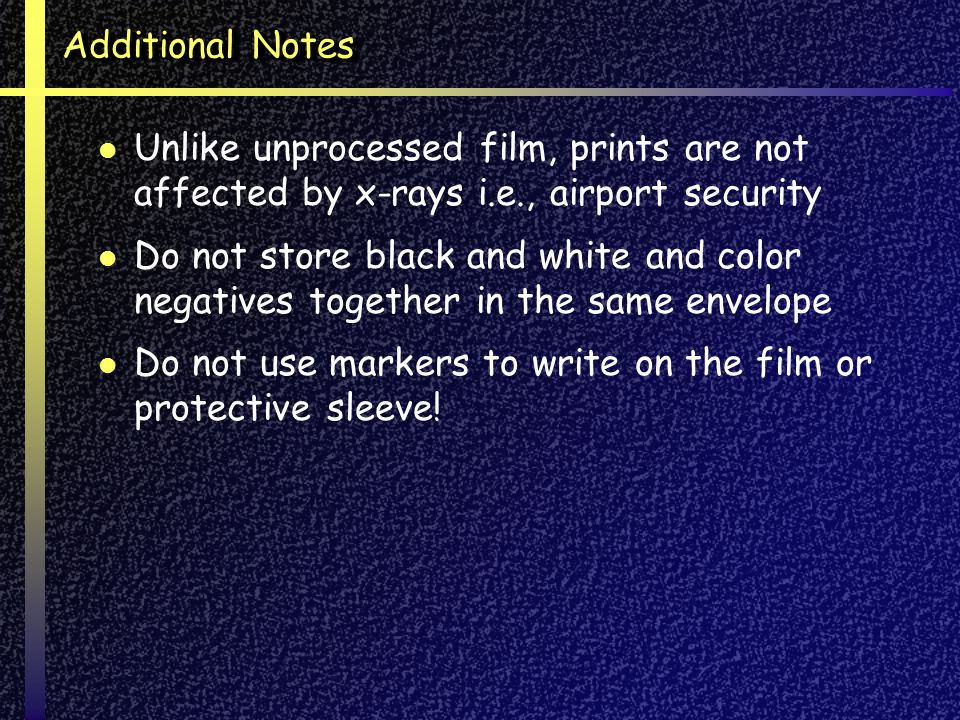 Do not use markers to write on the film or protective sleeve!