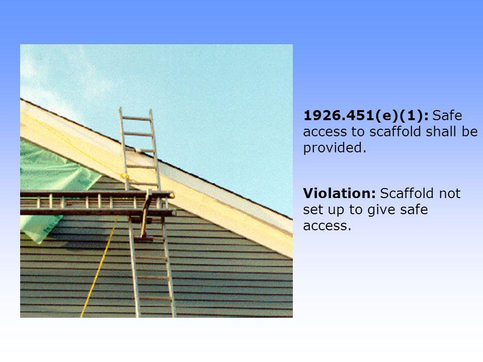 1926.451(e)(1): Safe access to scaffold shall be provided.