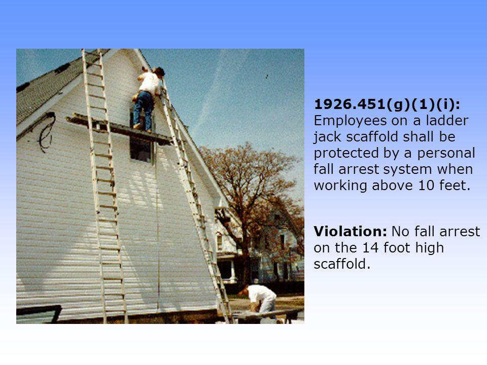 Violation: No fall arrest on the 14 foot high scaffold.