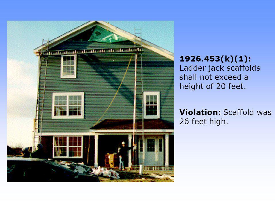 Violation: Scaffold was 26 feet high.