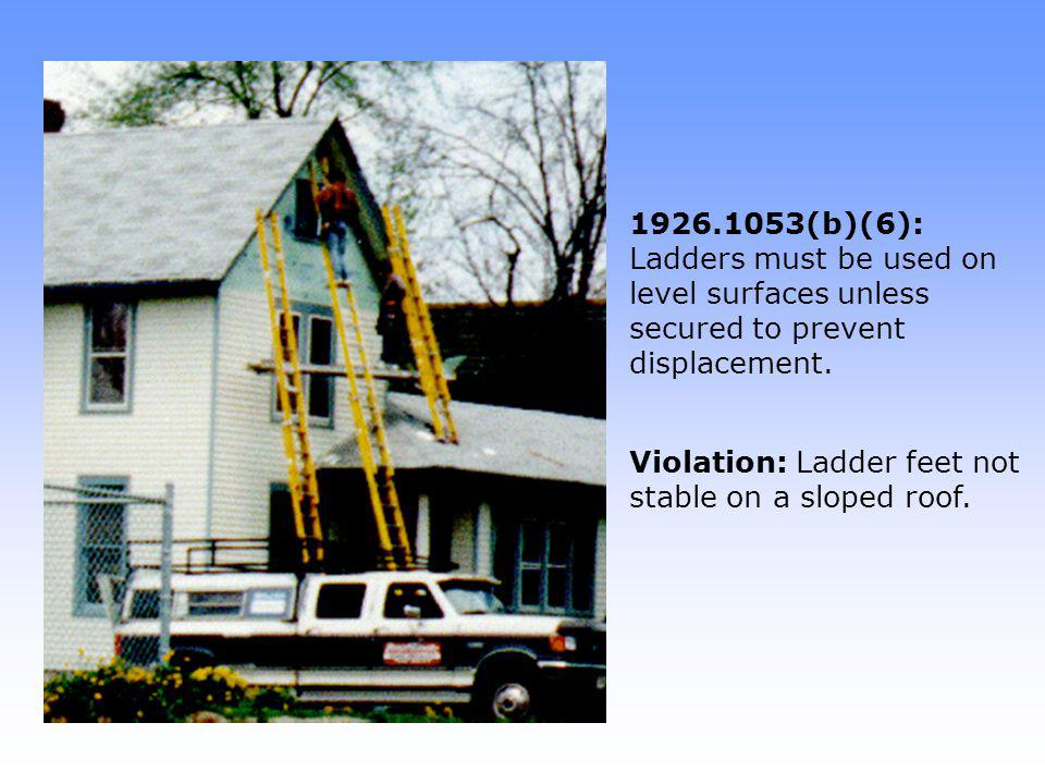 Violation: Ladder feet not stable on a sloped roof.