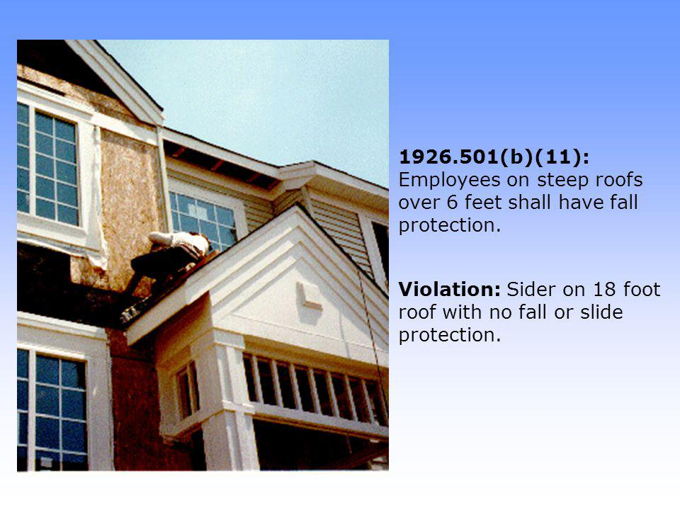 Violation: Sider on 18 foot roof with no fall or slide protection.