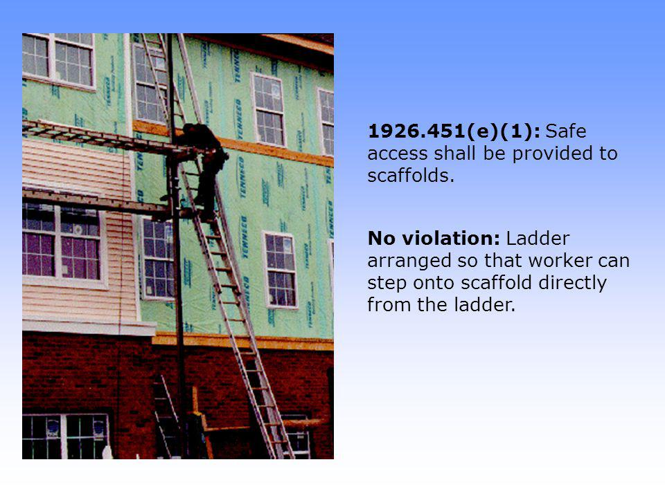 1926.451(e)(1): Safe access shall be provided to scaffolds.