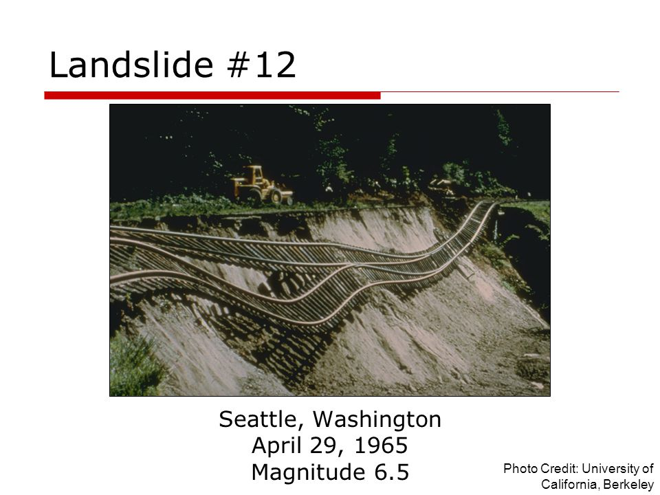 Landslide #12 Seattle, Washington April 29, 1965 Magnitude 6.5