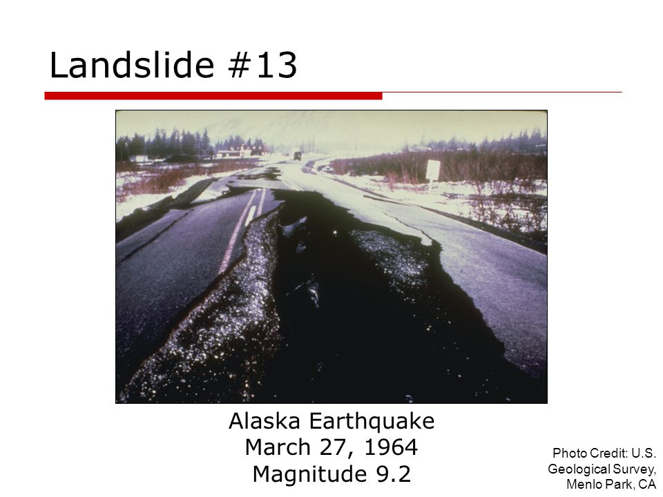 Landslide #13 Alaska Earthquake March 27, 1964 Magnitude 9.2