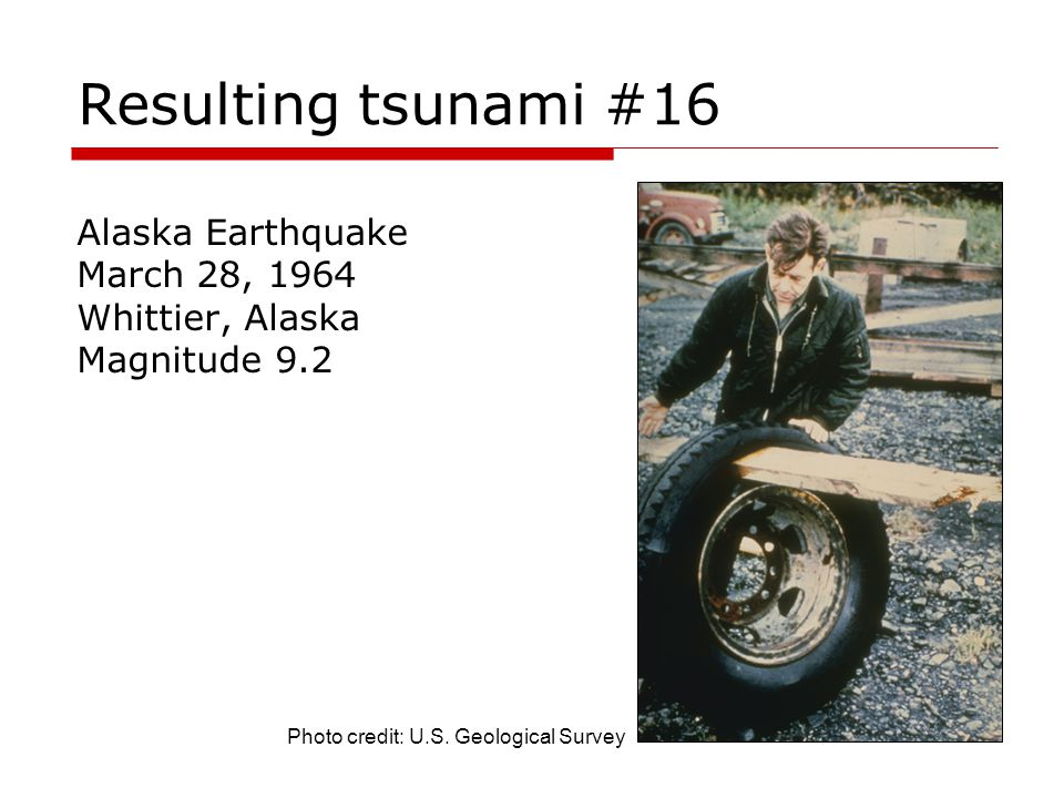 Resulting tsunami #16 Alaska Earthquake March 28, 1964
